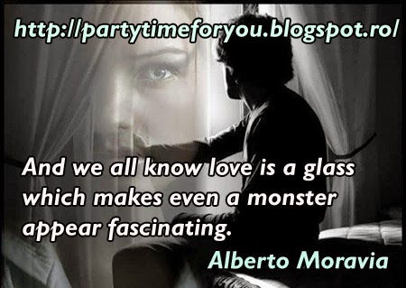 And we all know love is a glass which makes even a monster appear fascinating.