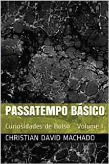 http://www.amazon.com.br/Passatempo-B%C3%A1sico-Curiosidades-Bolso-I-ebook/dp/B01A9PUMT4/ref=sr_1_1?ie=UTF8&qid=1453408180&sr=8-1&keywords=passatempo+basico