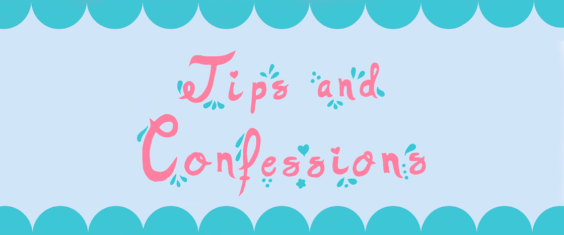 Tips and Confessions