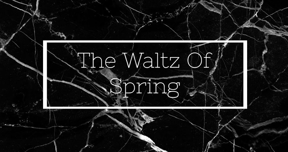 The Waltz Of Spring