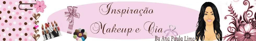 Inspiração Makeup e Cia