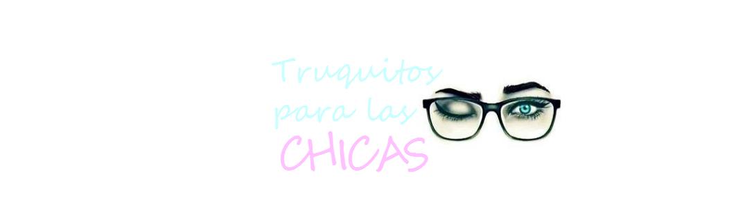 Blog de belleza y Trucos para chicas