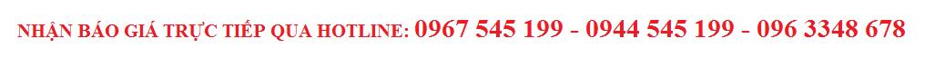 HOTLINE TƯ VẤN VÀ BÁO GIÁ TRỰC TIẾP 0967 545 199 - 0944 545 199 - 096 3348 678