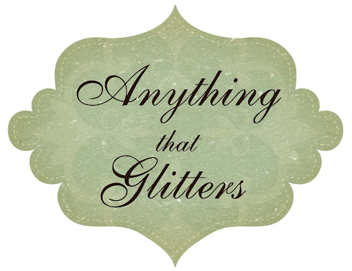 Anything That Glitters