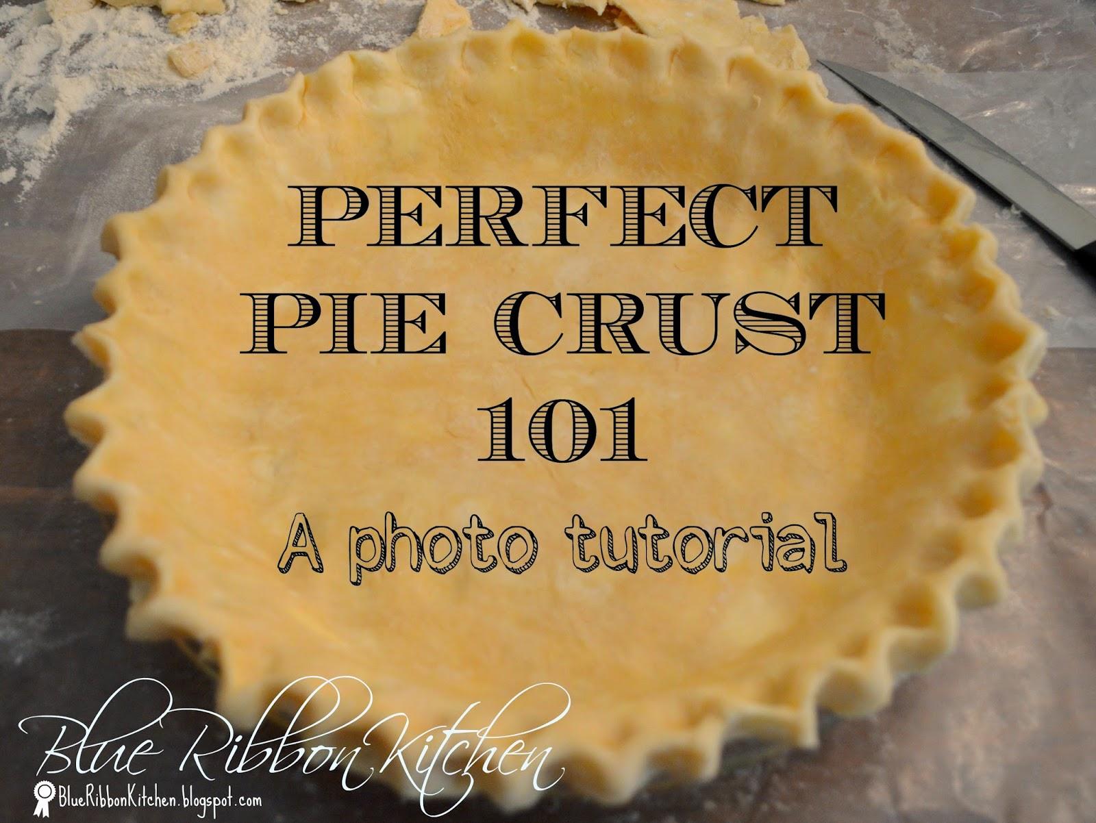 ... Kitchen: PERFECT PIE CRUST 101, a blue ribbon~award winning crust