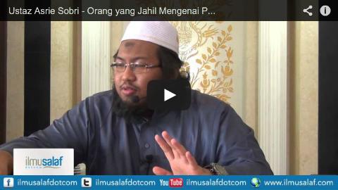 Ustaz Asrie Sobri – Orang yang Jahil Mengenai Perkara yang Membatalkan Islam