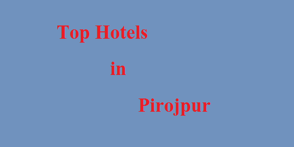 Top Hotels in Pirojpur
