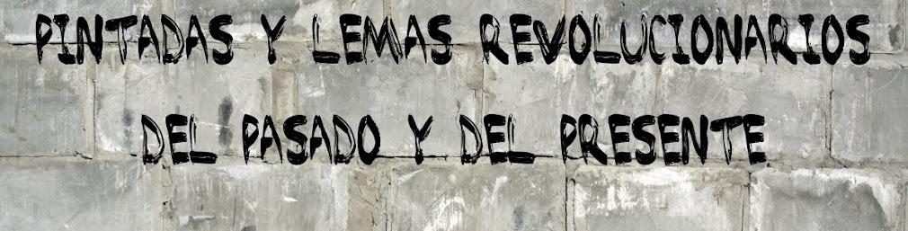 Pintadas y lemas revolucionarios del pasado y del presente