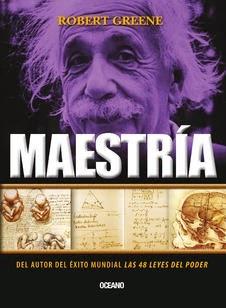 Maestria (Robert Greene) [Poderoso Conocimiento]