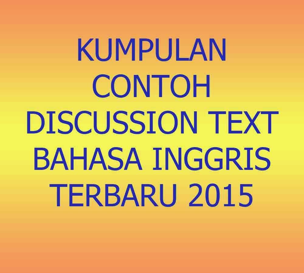 Kumpulan Contoh Discussion Text Bahasa Inggris Terbaru 2015