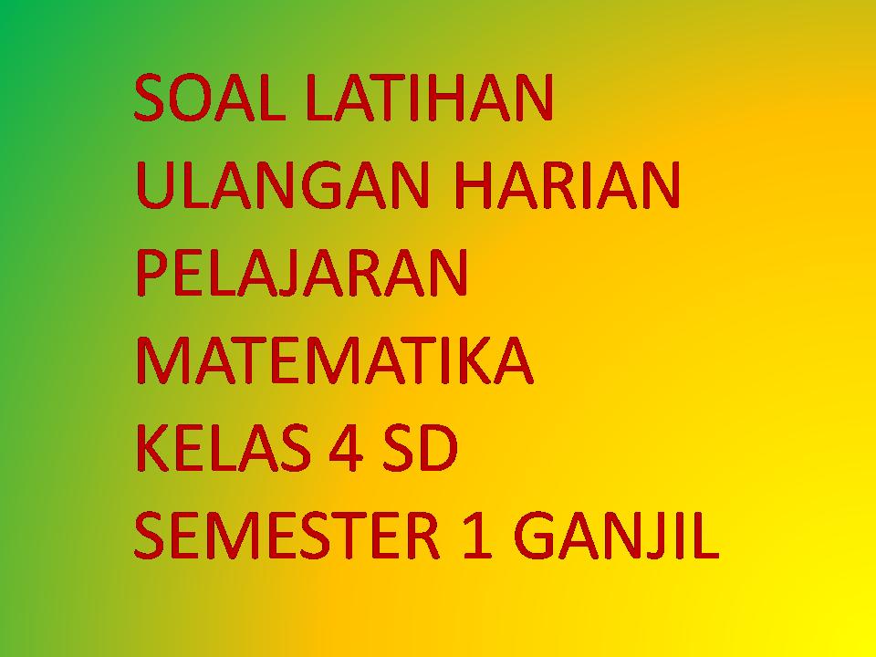 Soal Matematika Kelas 4 Semester 1 Warung Education