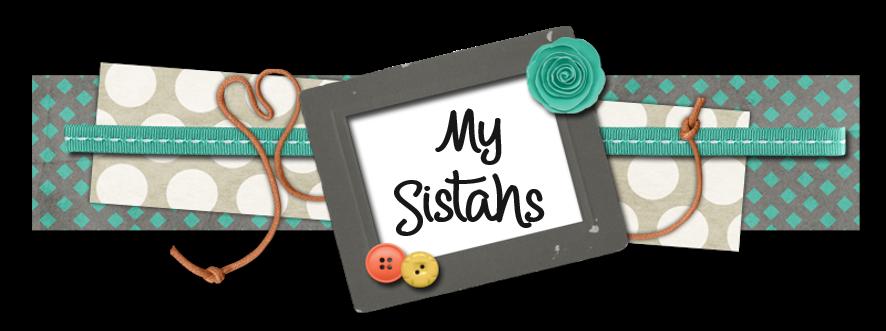 My Sistahs