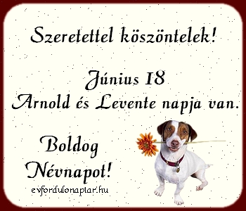 Június 18 - Arnold, Levente névnap
