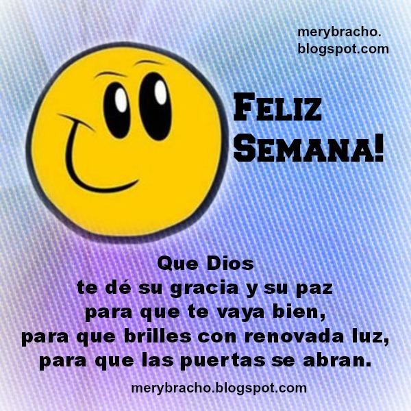 Una feliz semana con mensaje positivo, optimista, buen deseo de semana para amigos y familia, facebook, por Mery Bracho