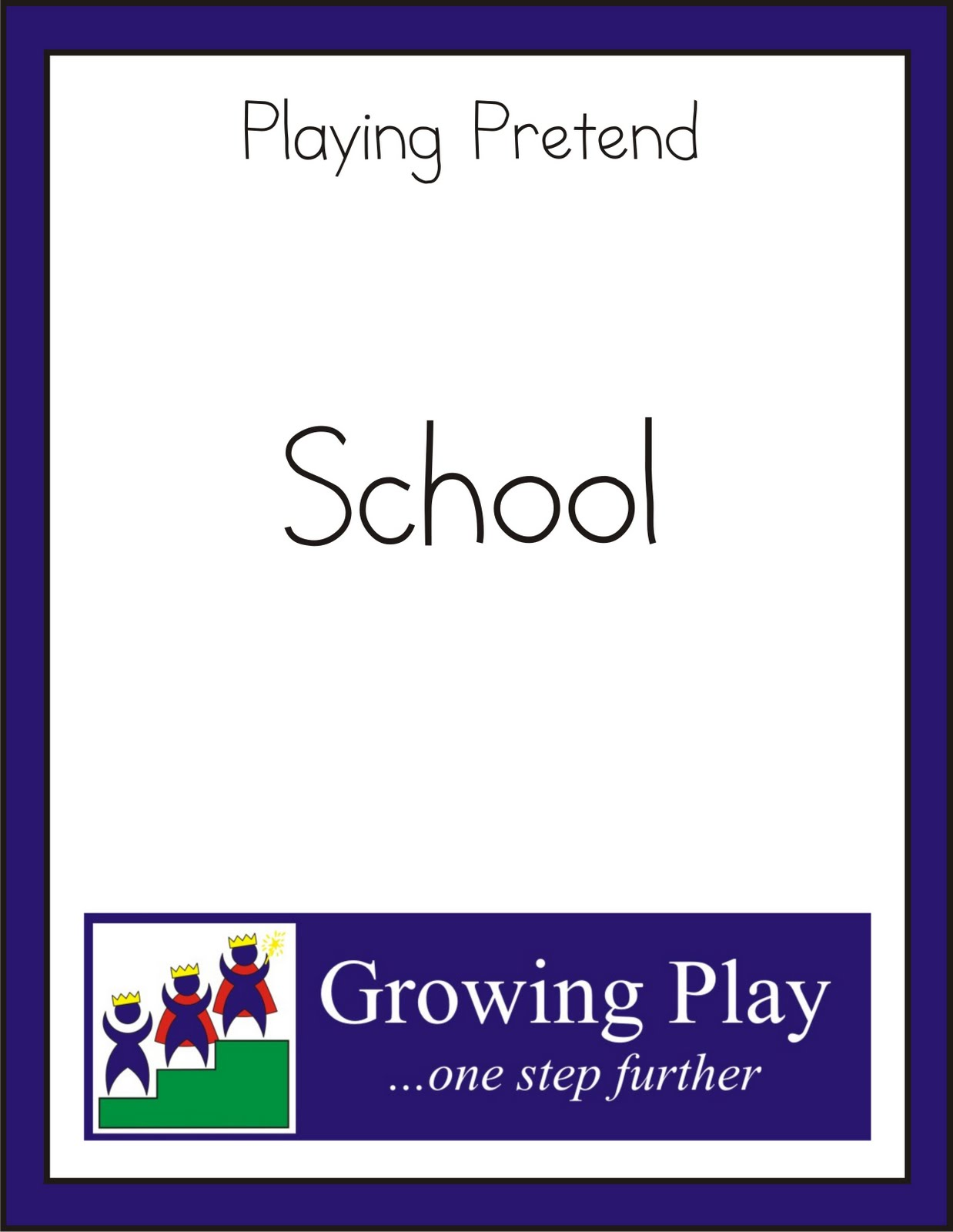 Growing Play: Ideas for Playing Pretend School