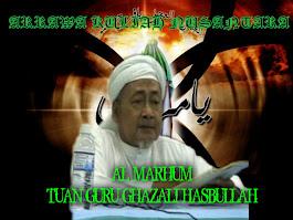 AL-MARHUM TUAN GURU GHAZALI HASBULLAH