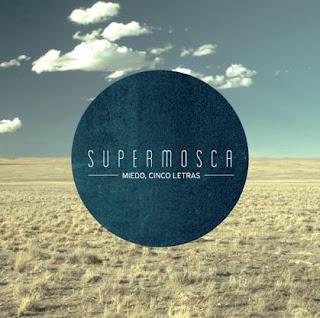 Supermosca Miedo, cinco letras EP 2013