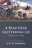 A Beautiful Glittering Lie by J D R Hawkins