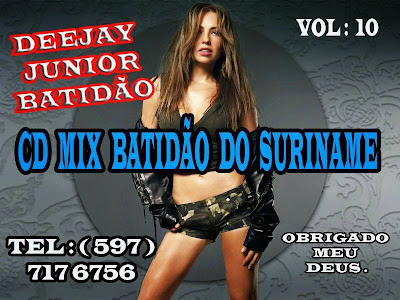CDMIX BATIDÃO DO SURINAME VOL.10 DEEJAY JUNIOR BATIDÃO