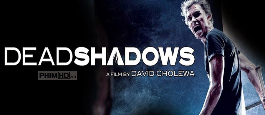 Bóng Đêm Chết Chóc - Dead Shadows - 2012