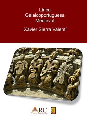 Lírica Galaicoportuguesa Medieval (Xavier Sierra Valentí)