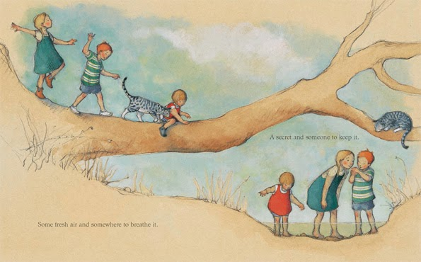 Colour illustration in pencil, muted. Three children and a cat climbing along a horizontal tree trunk on left hand side of image above a line of text which says: Some fresh air and somewhere to breathe it. Then the same children standing in a shallow pond of clear water with the cat watching them from a branch of the same tree above. Youngest child is a little girl around 3 years of age, wearing a red wrap around dress, Middle child is a boy about 6 year in blue shorts and a green and white striped top, oldest child is a girl about 10 wearing a blue dress over a white tshirt. There is a line of text above the children who are peering into the boy's hands, the text says: A secret and somewhere to keep it.