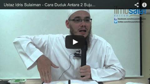 Ustaz Idris Sulaiman – Cara Duduk Antara 2 Sujud, Tahiyat Awal & Akhir Menurut Mazhab