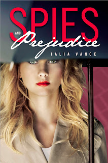 Spies & Prejudice by Talia Vance