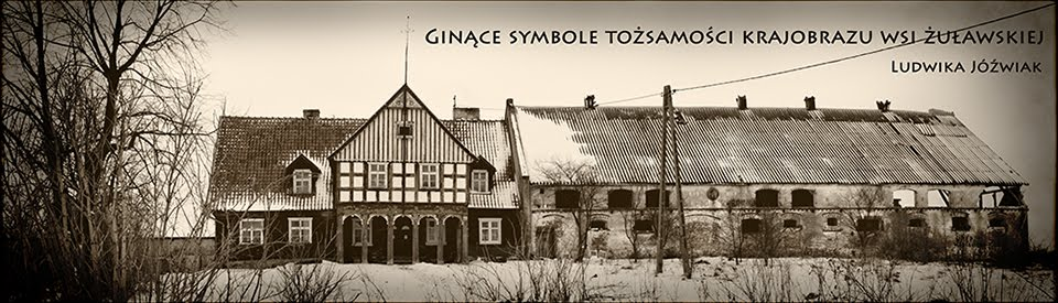 Ginące symbole tożsamości krajobrazu wsi żuławskiej