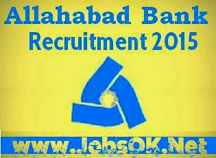 Allahabad Bank Recruitment 2015, Allahabad Bank Employment News, www.allahabadbank.in