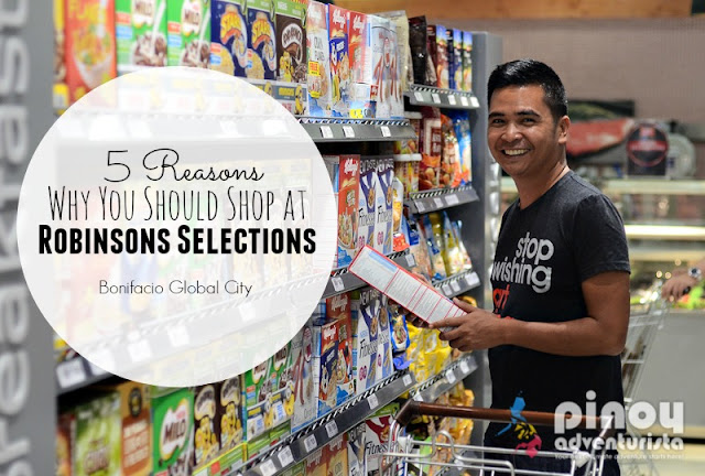 Reasons Why You Should Shop at Robinsons Selections BGC