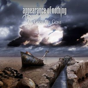 Appearance of Nothing - 'All Gods Are Gone' CD Review (Escape Music)