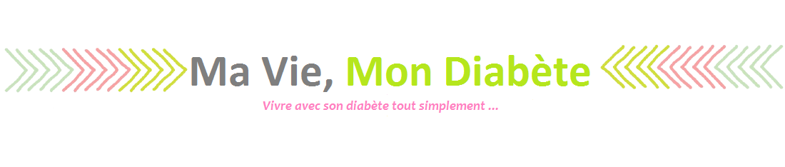Ma vie, mon diabète ...