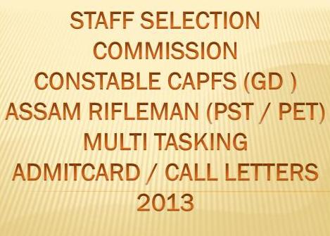 STAFF SELECTION COMMISSION  MULTI TASKING  2013 ADMIT CARD, CALL LETTERS DOWNLOAD    |  SSC Constable CAPFs(GD), Assam RiflemanCall letters 2013 Download | sscsr.gov.in Call letters / Admit Card   2013