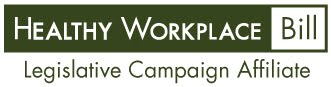 http://www.healthyworkplacebill.org/
