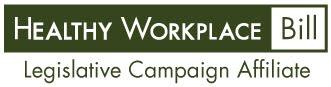 http://www.healthyworkplacebill.org/