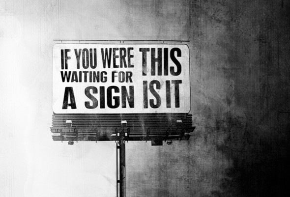 if+you+were+waiting+for+a+sign.jpg