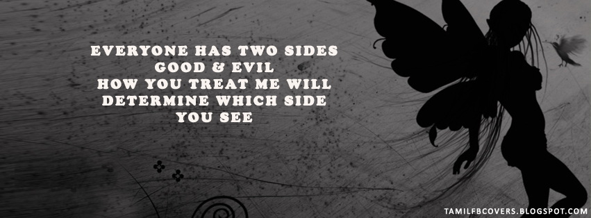 ... FB Covers: Everyone has two sides, good & evil - Life Quotes FB Cover