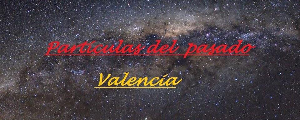 Particulas del pasado de Valencia.