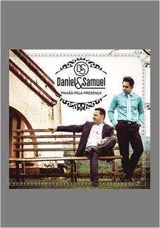 DANIEL E SAMUEL // PAIXÃO PELA PRESENÇA