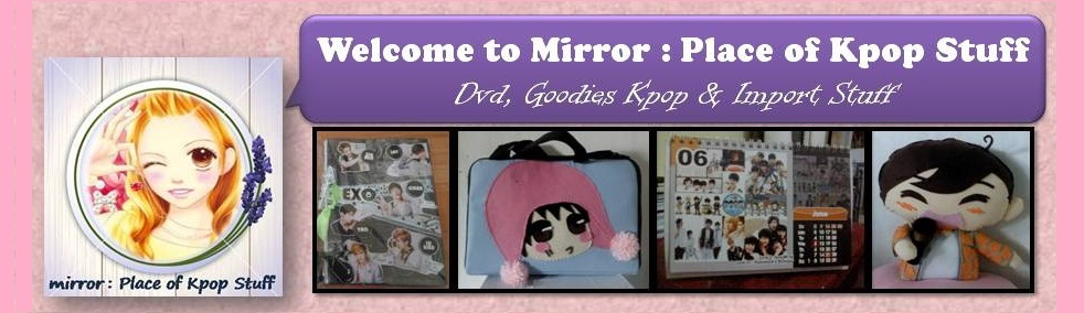 mirror : Place of Kpop Stuff