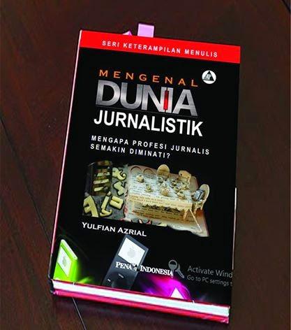 Mengenal DUNIA JURNALISTIK
