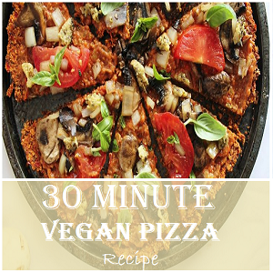 30 Minute Vegan Pizza