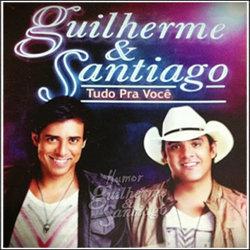 guilherme e santiago tudo pra voce Guilherme e Santiago   Tudo pra você