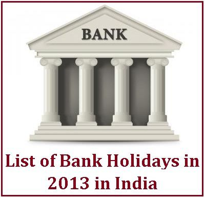 List of Bank Holidays in 2013 in India