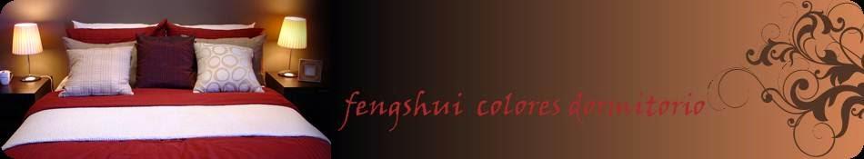 """""""Fengshui Colores Dormitorio"""""""