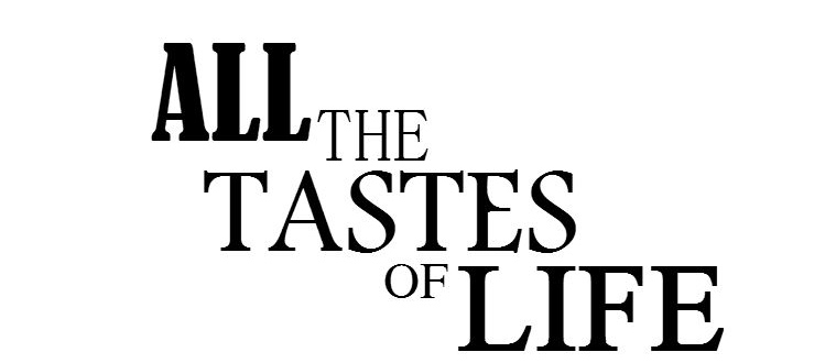 All the Tastes of Life