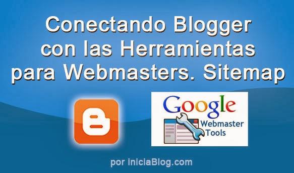 Conectando Blogger con las Herramientas para WebMaster. Sitemap