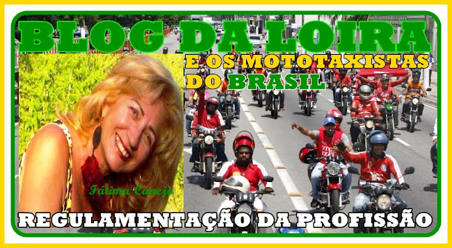 A LOIRA E OS MOTOTAXISTAS DO BRASIL  REGULAMENTAÇÃO