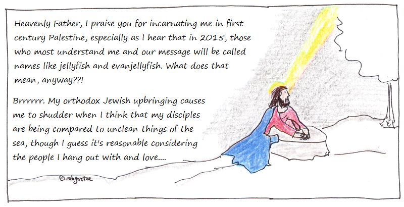 jesus prays about the evanjellyfish. drawing by robg exclusionandembrace.blogspot.com